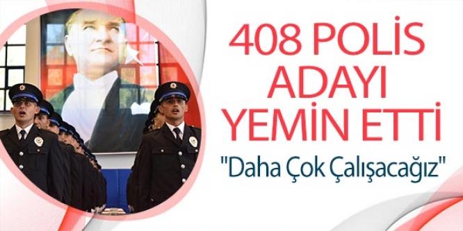 408 POLİS ADAYI YEMİN ETTİ