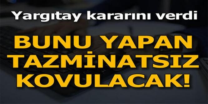 YARGITAY KARARINI VERDİ !