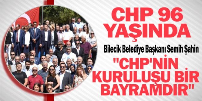 BİLECİK'TE CHP'NİN 96'NCI KURULUŞ YIL DÖNÜMÜ KUTLANDI