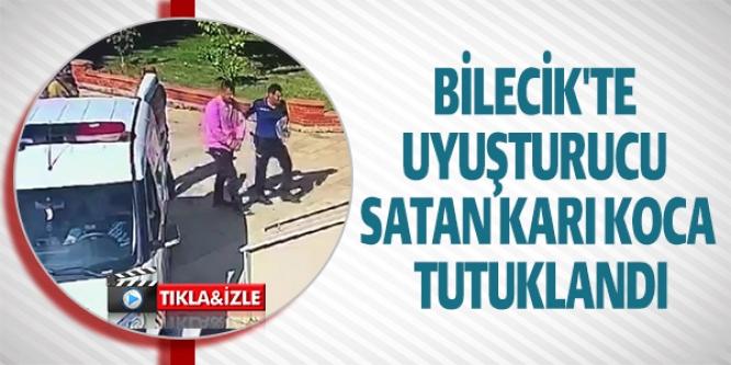 BİLECİK'TE UYUŞTURUCU SATAN KARI KOCA TUTUKLANDI