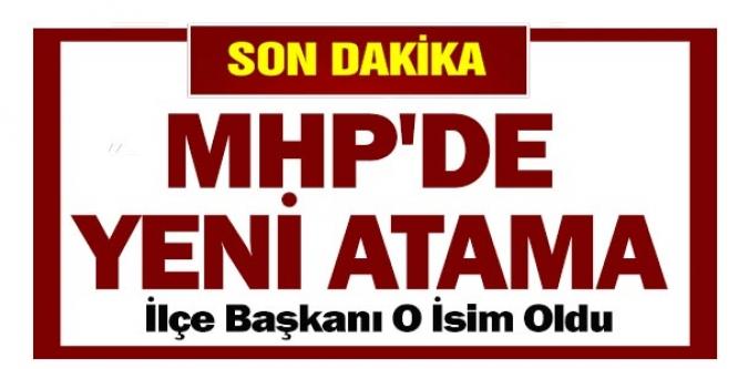 MHP'DE  YENİ ATAMA