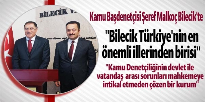 KAMU BAŞDENETÇİSİ ŞEREF MALKOÇ BİLECİK'TE