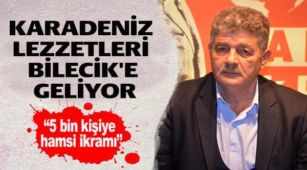 KARADENİZ LEZZETLERİ BİLECİK'E GELİYOR