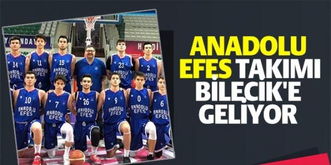 ANADOLU EFES TAKIMI BİLECİK'E GELİYOR
