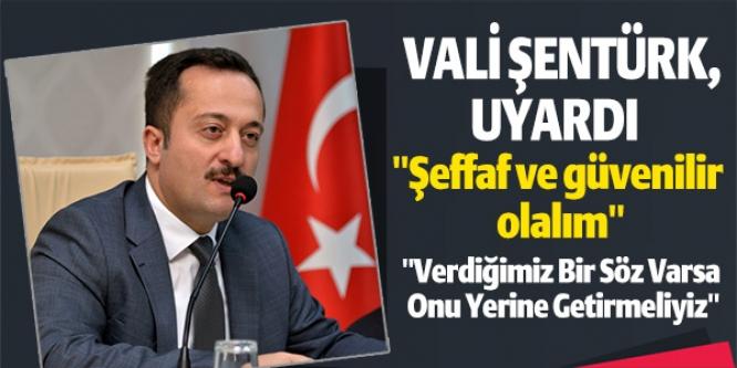 VALİ ŞENTÜRK, UYARDI