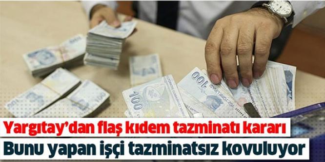 YARGITAY'DAN FLAŞ KIDEM TAZMİNATI KARARI!