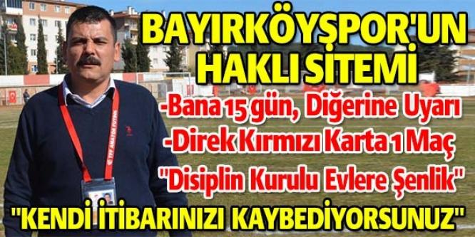BAYIRKÖYSPOR'UN HAKLI SİTEMİ ''KENDİ İTİBARINIZI KAYBEDİYORSUNUZ''