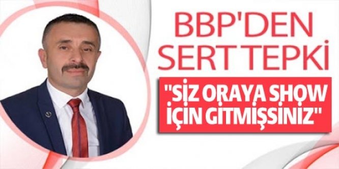 BBP'DEN SERT TEPKİ