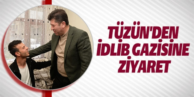 TÜZÜN'DEN İDLİB GAZİSİNE ZİYARET