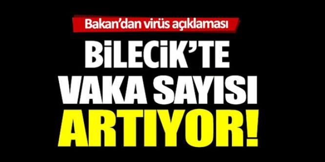 BİLECİK'TE VAKA SAYISI ARTIYOR