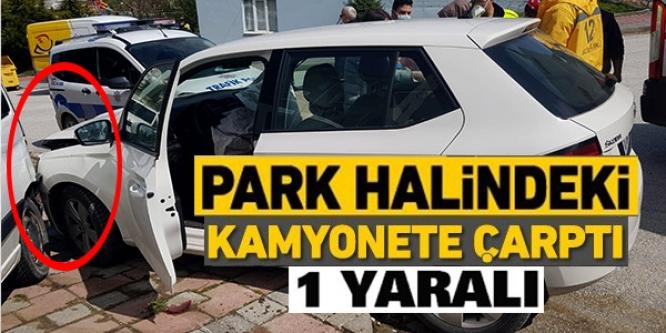 OTOMOBİL PARK HALİNDEKİ KAMYONETE ÇARPTI; 1 YARALI