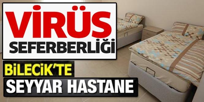 VİRÜS SEFERBERLİĞİ BİLECİK'TE SEYYAR HASTANE