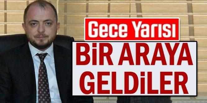 GECE YARISI BİR ARAYA GELDİLER