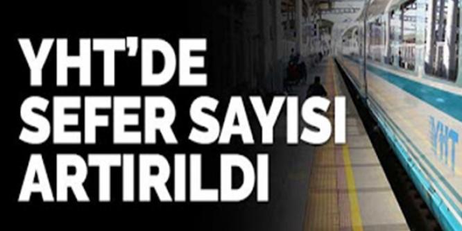 YHT SEFERLERİ ARTIRILIYOR