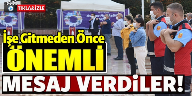 İŞE GİTMEDEN ÖNCE ÖNEMLİ MESAJ VERDİLER!