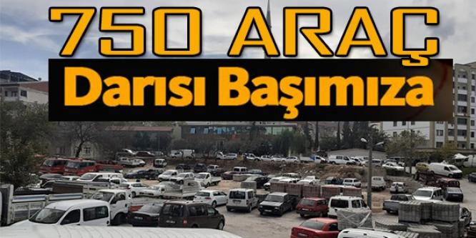 750 ARAÇ DARISI BAŞIMIZA
