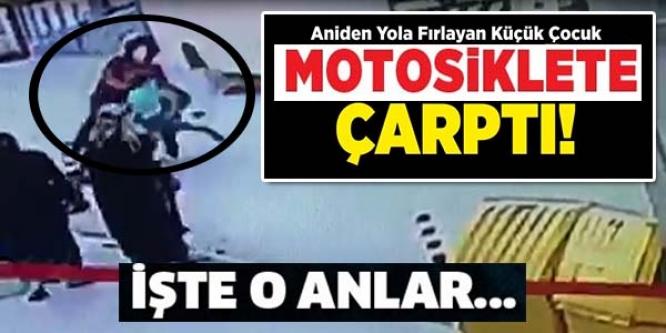 ANİDEN YOLA ÇIKAN ÇOCUK MOTORDİKLETE ÇARPTI