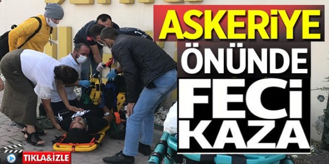 ASKERİYE ÖNÜNDE FECİ KAZA...