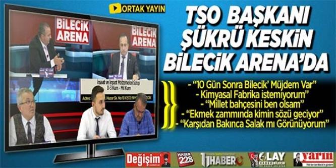 TSO  BAŞKANI KESKİN BİLECİK ARENA'DA