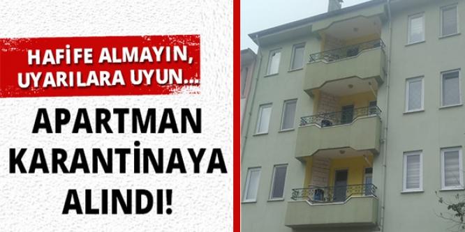APARTMAN KARANTİNAYA ALINDI.