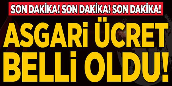ASGARİ ÜCRET BELLİ OLDU!