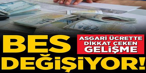 ASGARİ ÜCRETTE DİKKAT ÇEKEN 'BES' DEĞİŞİMİ!