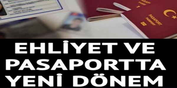 EHLİYET VE PASAPORTTA YENİ DÖNEM !