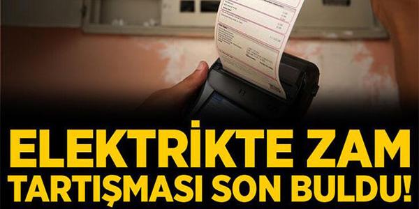 ELEKTRİKTE ZAM TARTIŞMASI SON BULDU !
