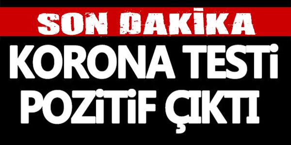 KORONA TESTİ POZİTİF ÇIKTI !