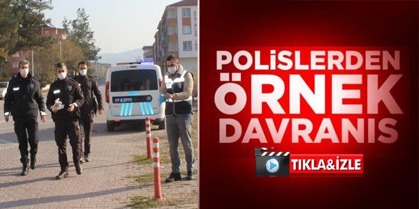 POLİS EKİPLERİNDEN DUYARLI DAVRANIŞ
