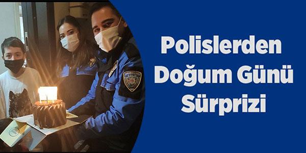 POLİSLERDEN DOĞUM GÜNÜ SÜRPRİZİ