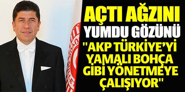 """YAŞAR TÜZÜN, """"AKP TÜRKİYE'Yİ YAMALI BOHÇA GİBİ YÖNETMEYE ÇALIŞIYOR"""""""
