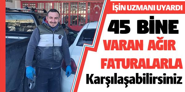 İŞİN UZMANI UYARDI '45 BİNE VARAN AGIR FATURALARLA KARŞILAŞABİLİRSİNİZ'