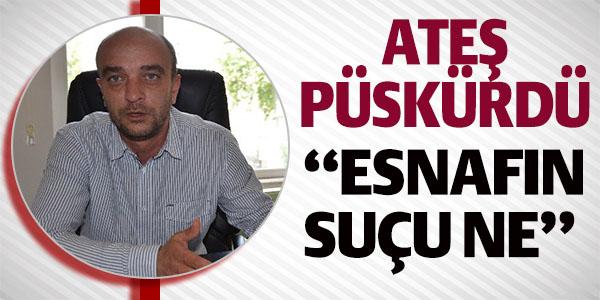 """BAŞKAN SUBAŞI,  """"ESNAFIN SUÇU NE"""""""