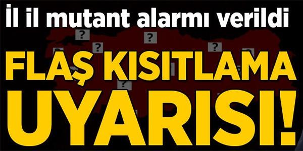 İL İL MUTANT ALARMI VERİLDİ