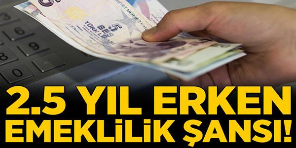 ERKEN EMEKLİLİK ŞANSI!