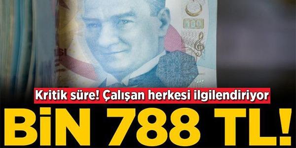 ÇALIŞAN HERKESİ İLGİLENDİRİYOR, BİN 778 TL
