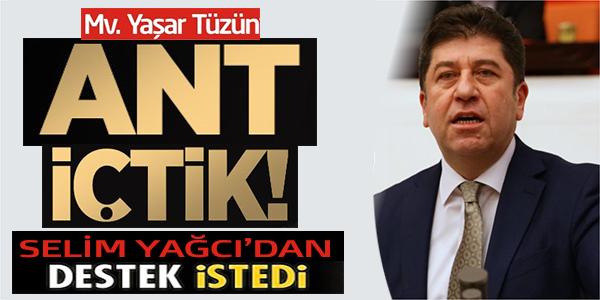 """MİLLETVEKİLİ YAŞAR TÜZÜN, """"AND İÇTİK"""""""