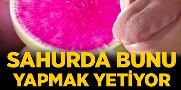 SAHURDA BUNU YAPMAK YETİYOR