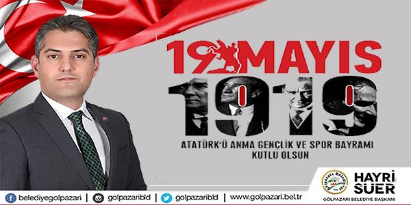 19 MAYIS ATATÜRK'Ü ANMA, GENÇLİK VE SPOR BAYRAMI MESAJI