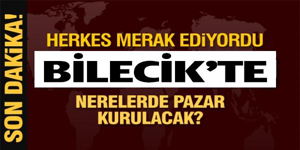 BİLECİK'TE NERELERE PAZAR KURULACAK