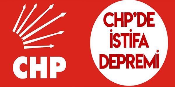CHP'DE ŞOK İSTİFA