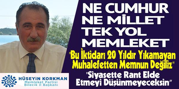 """BAŞKAN KORKMAN, """"SİYASETTEN RANT ELDE ETMEYİ DÜŞÜNMEYECEKSİN"""""""