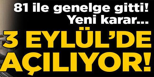 81 İLE GENELGE GÖNDERİLDİ, YENİ KARAR! 3 EYLÜL'DE AÇILIYOR