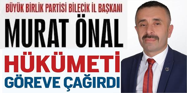 """BÜYÜK BİRLİK PARTİSİ MKYK ÜYESİ ÖNAL, """"HÜKÜMETİ ACİLEN TEDBİR ALMAYA DAVET EDİYORUM"""""""