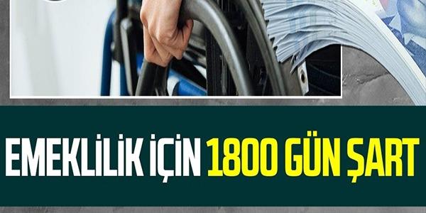 EMEKLİLİK İÇİN 1800 GÜN ŞART