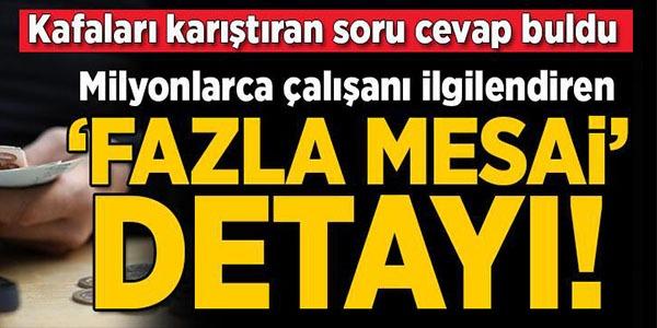 MİLYONLARCA ÇALIŞANI İLGİLENDİREN FLAŞ 'FAZLA MESAİ' DETAYI!