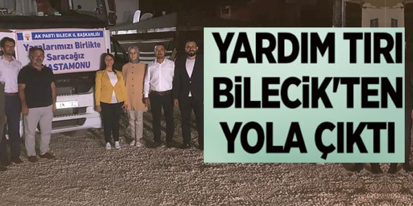 YARDIM TIRI BİLECİK'TEN YOLA ÇIKTI