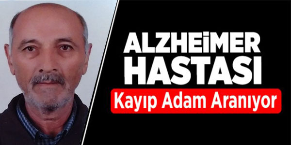 BİLECİK'TE KAYBOLAN ALZHEİMER HASTASI HER YERDE ARANIYOR