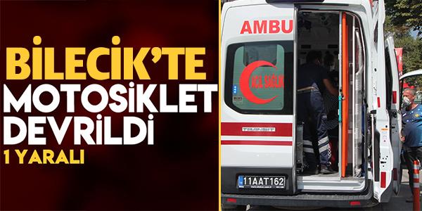 BİLECİK'TE MOTOSİKLET DEVRİLDİ